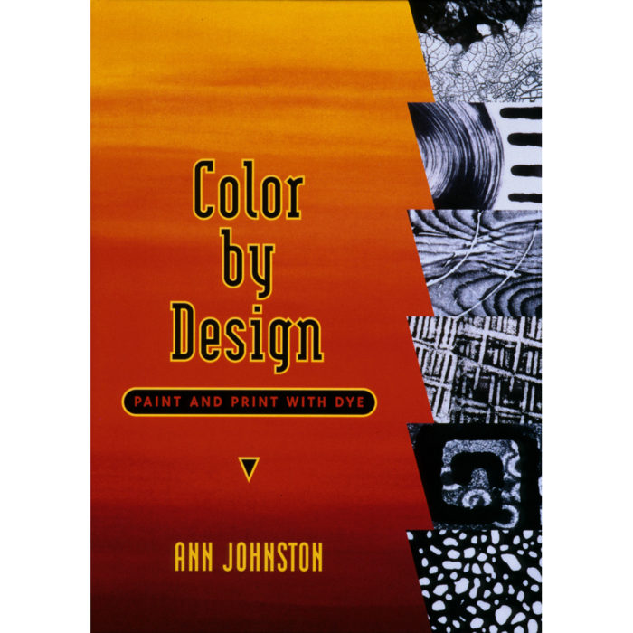 Color By Design: Paint & Print With Dye, First Edition
